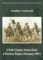 Okładka książki: 5 Pułk Ułanów Zasławskich w Polskiej Wojnie Obronnej 1939 r.