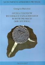 Okładka książki: Studia z dziejów rycerskich i szlacheckich rodów pruskich (XIII-XVI wiek). Cz. 1