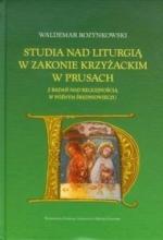 Okładka książki: Studia nad liturgią w zakonie krzyżackim w Prusach