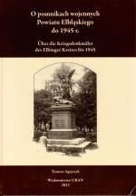 Okładka książki: O pomnikach wojennych Powiatu Elbląskiego do 1945 r.