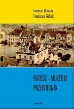 Okładka książki: Ratusz - Muzeum. Przewodnik