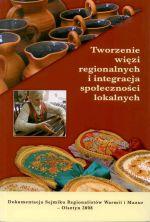 Okładka książki: Tworzenie więzi regionalnych i integracja społeczności lokalnych
