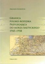 Okładka książki: Granica polsko-rosyjska przylegająca do Morza Bałtyckiego 1945-1958