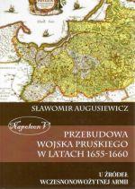 Okładka książki: Przebudowa wojska pruskiego w latach 1655-1660