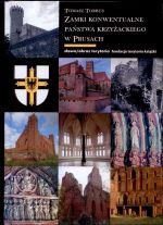 Okładka książki: Zamki konwentualne Państwa Krzyżackiego w Prusach