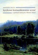 Okładka książki: Językowe komunikowanie uczuć w pieśniach ludowych z Warmii i Mazur