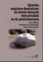 Okładka książki: Zjawiska magiczno-demoniczne na terenie dawnych ziem pruskich na tle porównawczym