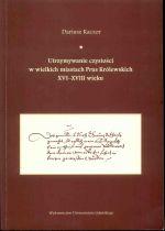 Okładka książki: Utrzymywanie czystości w wielkich miastach Prus Królewskich XVI-XVIII wieku