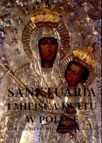 Okładka książki: Najważniejsze sanktuaria i miejsca kultu w Polsce