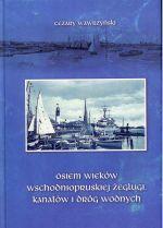 Okładka książki: Osiem wieków wschodniopruskiej żeglugi, kanałów i dróg wodnych