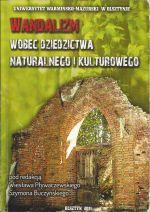 Okładka książki: Wandalizm wobec dziedzictwa naturalnego i kulturowego