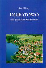 Okładka książki: Dorotowo nad Jeziorem Wulpińskim