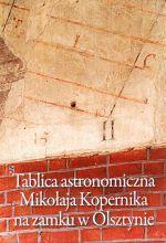 Okładka książki: Tablica astronomiczna Mikołaja Kopernika na zamku w Olsztynie