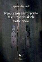 Okładka książki: Wyobraźnia historyczna Mazurów pruskich