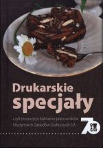 Okładka książki: Drukarskie specjały, czyli propozycje kulinarne pracowników Olsztyńskich Zakładów Graficznych S.A. - Olsztyn