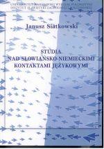 Okładka książki: Studia nad słowiańsko-niemieckimi kontaktami językowymi