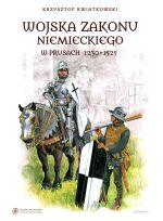 Okładka książki: Wojska zakonu niemieckiego w Prusach 1230-1525
