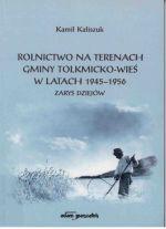 Okładka książki: Rolnictwo na terenach Gminy Tolkmicko-Wieś w latach 1945-1956