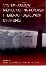 Okładka książki: System obozów niemieckich na Pomorzu Gdańskim i terenach sąsiednich (1939-1945)