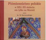 Okładka książki: Piśmiennictwo polskie w XIX i XX stuleciu nie tylko na Warmii