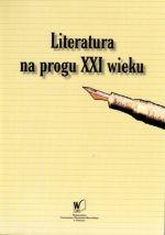 Okładka książki: Literatura na progu XXI wieku