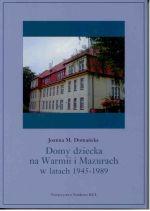 Okładka książki: Domy dziecka na Warmii i Mazurach w latach 1945-1989