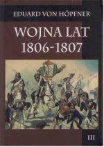Okładka książki: Wojna lat 1806-1807. T. 3 cz. 2, Kampania 1807 roku