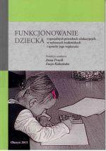Okładka książki: Funkcjonowanie ucznia o specjalnych potrzebach edukacyjnych w wybranych środowiskach i sposoby jego wspierania