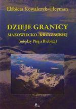 Okładka książki: Dzieje granicy mazowiecko-krzyżackiej (między Pisą a Biebrzą)