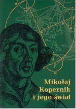 Okładka książki: Mikołaj Kopernik i jego świat