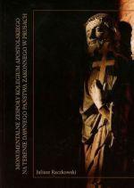 Okładka książki: Monumentalne zespoły Kolegium Apostolskiego na terenie dawnego państwa zakonnego w Prusach