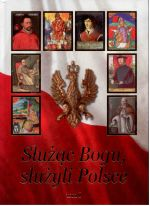 Okładka książki: Służąc Bogu, służyli Polsce. T. 1, Od Chrztu Polski do św. Jana Pawła II