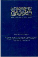 Okładka książki: Rozwój gospodarczy miast portowych pruskich prowincji nadbałtyckich w latach 1808-1914