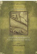 Okładka książki: Z dziejów religijnych Pomezanii w XVII wieku. T. 1, Synteza dziejów