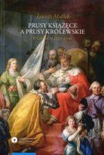 Okładka książki: Prusy Książęce a Prusy Królewskie w latach 1525-1548