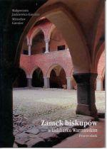 Okładka książki: Zamek biskupów w Lidzbarku Warmińskim