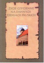 Okładka książki: Życie codzienne na dawnych ziemiach pruskich