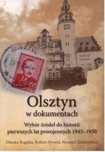 Okładka książki: Olsztyn w dokumentach. 3, Wybór źródeł do historii pierwszych lat powojennych 1945-1950