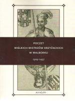 Okładka książki: Poczet wielkich mistrzów krzyżackich w Malborku 1309-1457