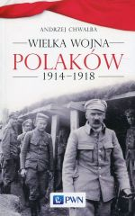 Okładka książki: Wielka wojna Polaków 1914-1918
