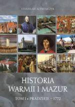 Okładka książki: Historia Warmii i Mazur. T. 1, Pradzieje - 1772