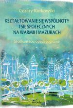 Okładka książki: Kształtowanie się wspólnoty i sił społecznych na Warmii i Mazurach