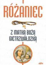 Okładka książki: Różaniec z Matką Bożą Gietrzwałdzką