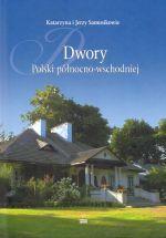 Okładka książki: Dwory Polski północno-wschodniej