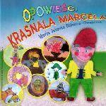 Okładka książki: Opowieści Krasnala Marcela