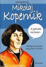 Okładka książki: Nazywam się... Mikołaj Kopernik