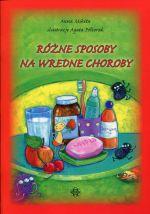 Okładka książki: Różne sposoby na wredne choroby