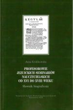 Okładka książki: Profesorowie jezuickich seminariów nauczycielskich od XVI do XVIII wieku