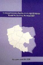 Okładka książki: Strategia rozwoju społeczno-gospodarczego Polski Wschodniej do roku 2020