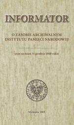 Okładka książki: Informator o zasobie archiwalnym Instytutu Pamięci Narodowej
